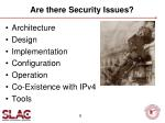 a re there security issues