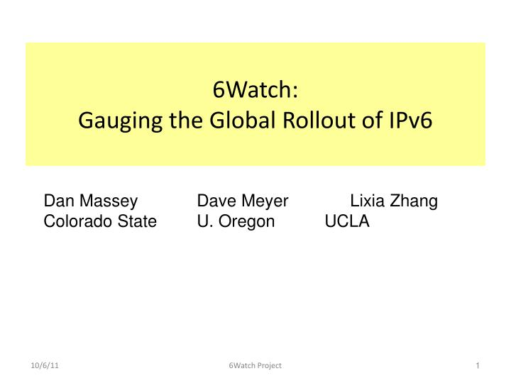 6watch gauging the global rollout of ipv6 n.