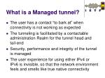 what is a managed tunnel