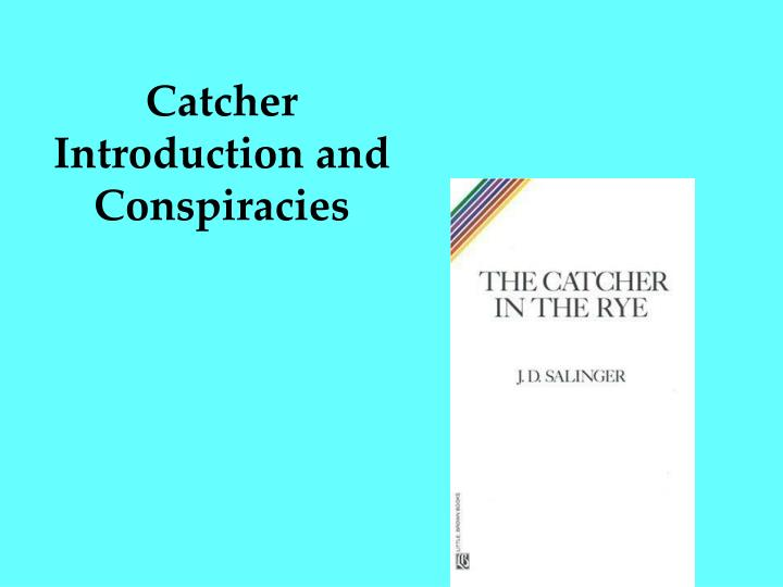 catcher introduction and conspiracies n.