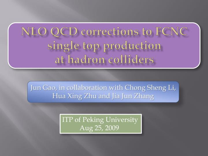nlo qcd corrections to fcnc single top production at hadron colliders n.