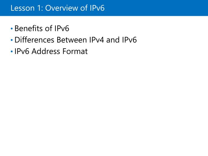 Lesson 1 overview of ipv6