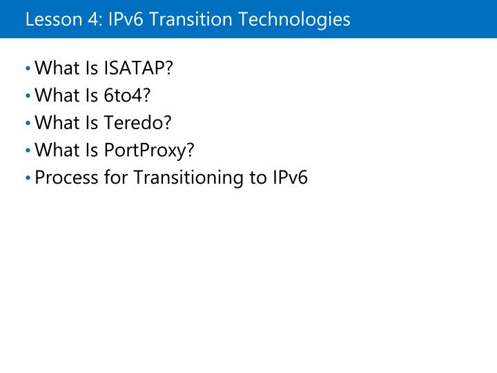 Lesson 4: IPv6 Transition Technologies