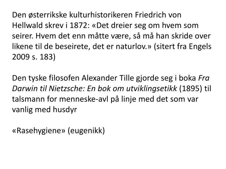 Den østerrikske kulturhistorikeren Friedrich von