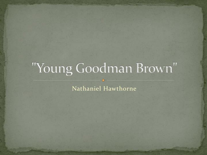 literary analysis of the novel young goodman brown by nathaniel hawthorne