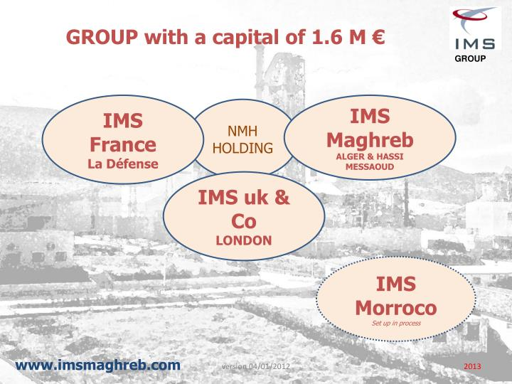 group with a capital of 1 6 m n.