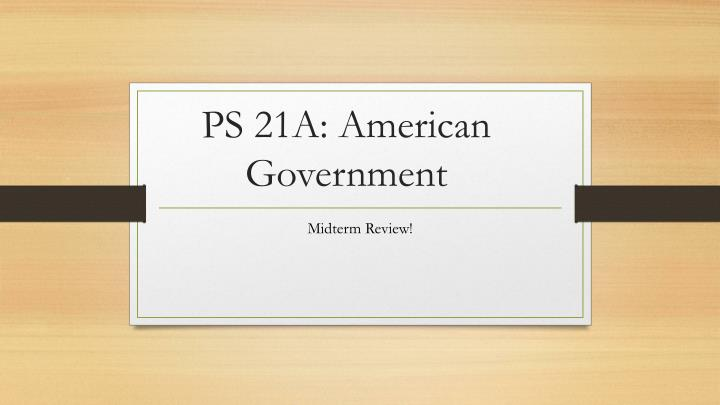 ps 21a american government n.