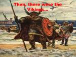 then there were the vikings