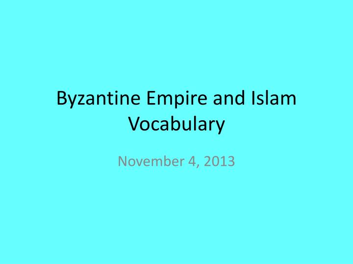 byzantine empire and islam vocabulary n.