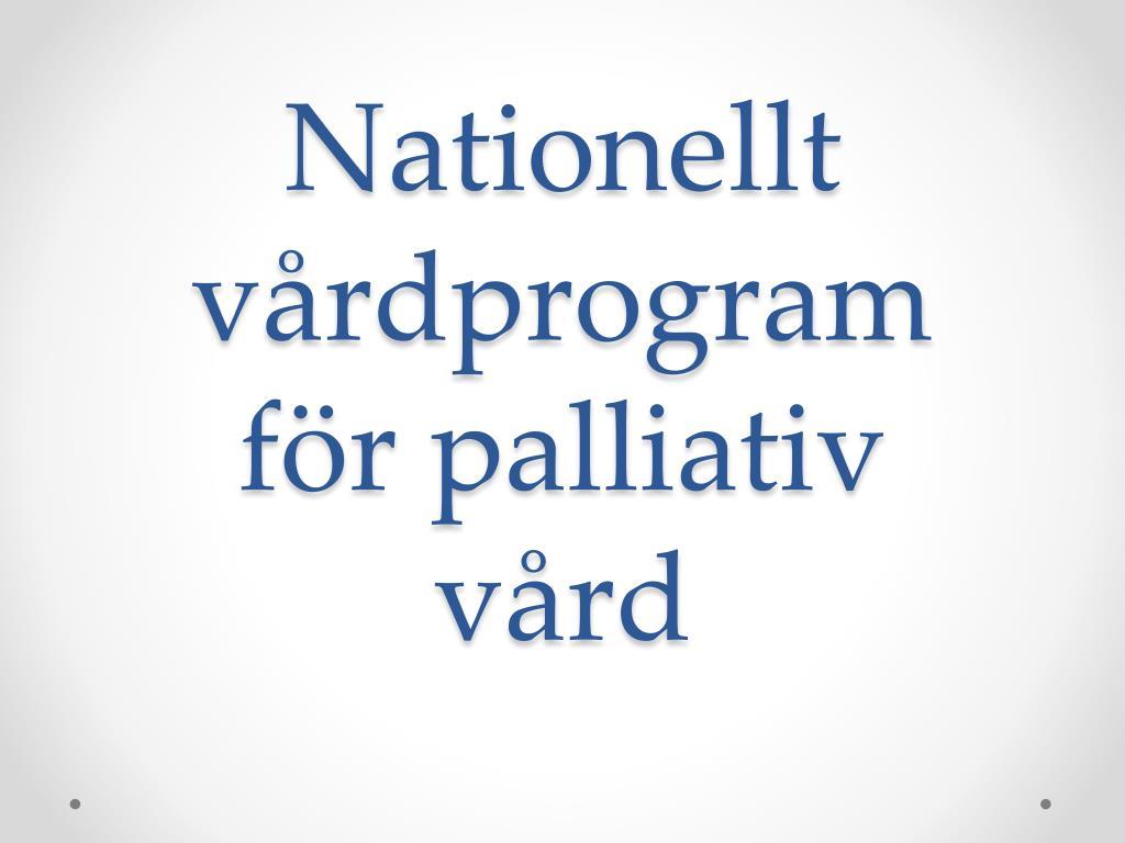 nationellt vårdprogram för palliativ vård