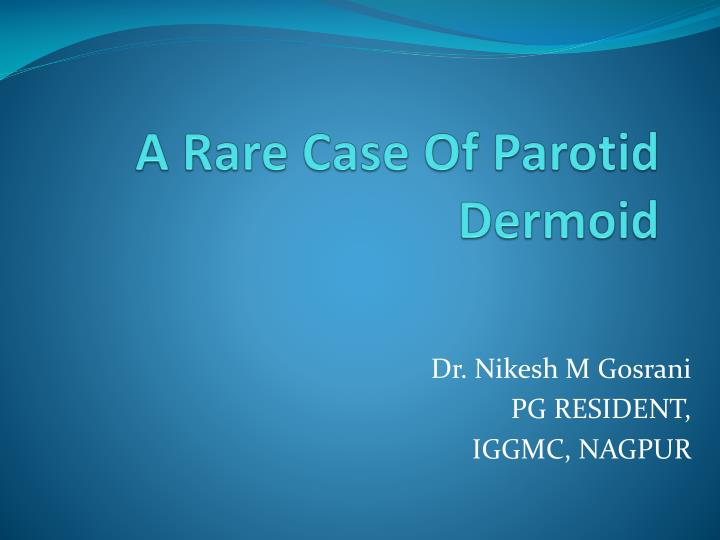 a rare case of parotid dermoid n.