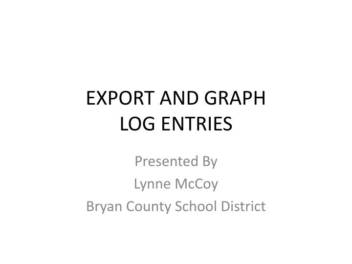 export and graph log entries n.