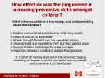 how effective was the programme in increasing preventive skills amongst children1