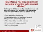 how effective was the programme in increasing preventive skills amongst children3
