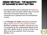 jeremy bentham the quantity of pleasure is what matters