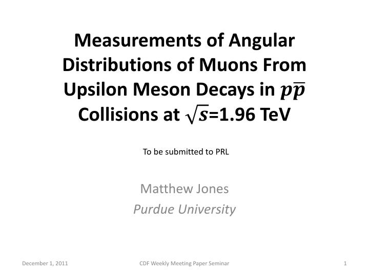 measuremen ts of angular distributions of muons from upsilon meson decays in collisions at 1 96 tev n.