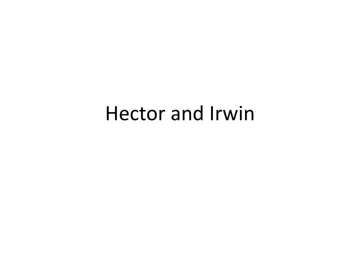 hector and irwin n.
