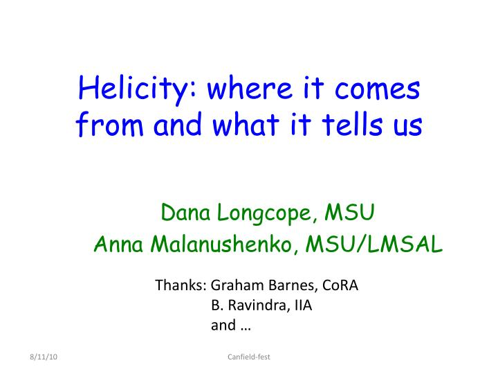 helicity where it comes from and what it tells us n.