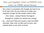now put together what we know and what we think about heroes