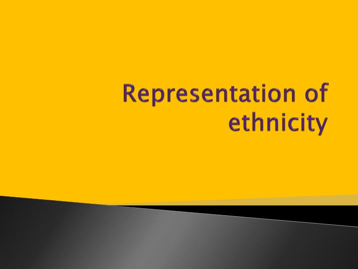 representation of ethnicity n.