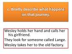 c briefly describe what happens on that journey
