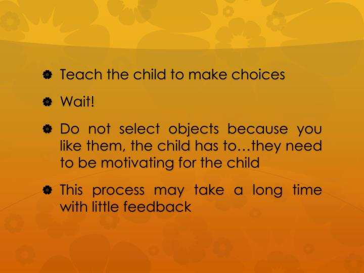 Teach the child to make choices
