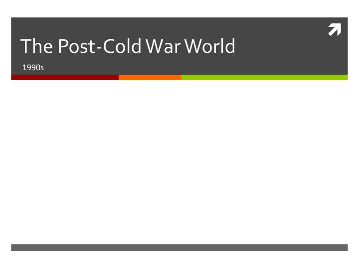 the post cold war world n.
