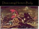 desecrating hector s body