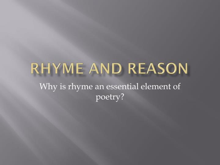 rhyme and reason n.