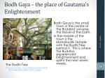 bodh gaya the place of gautama s enlightenment