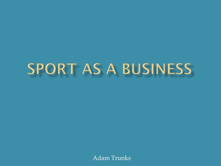 sport as a business n.