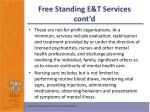 free standing e t services cont d