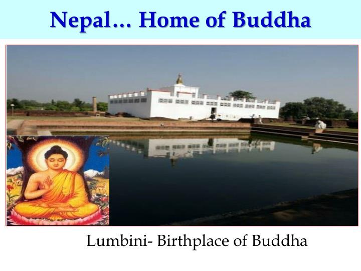 Nepal… Home of Buddha