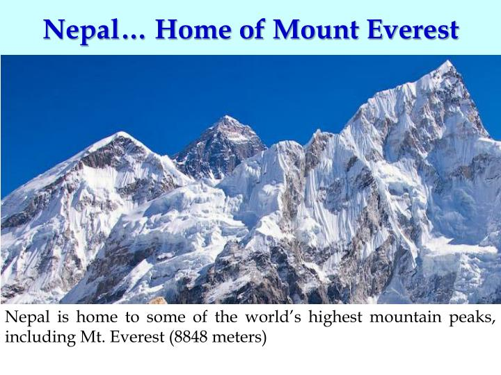 Nepal… Home of Mount Everest