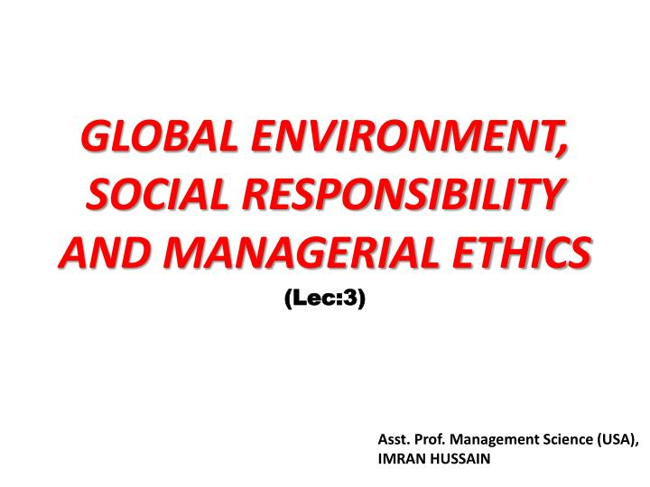 global environment social responsibility and managerial ethics n.