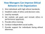 how managers can improve ethical behavior in an organization