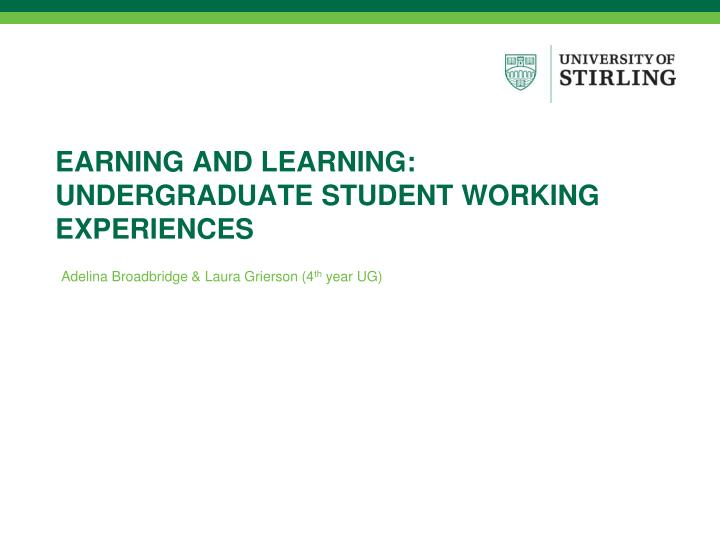earning and learning undergraduate student working experiences n.