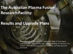 the australian plasma fusion research facility results and upgrade plans