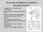returned to england a celebrity among scientists