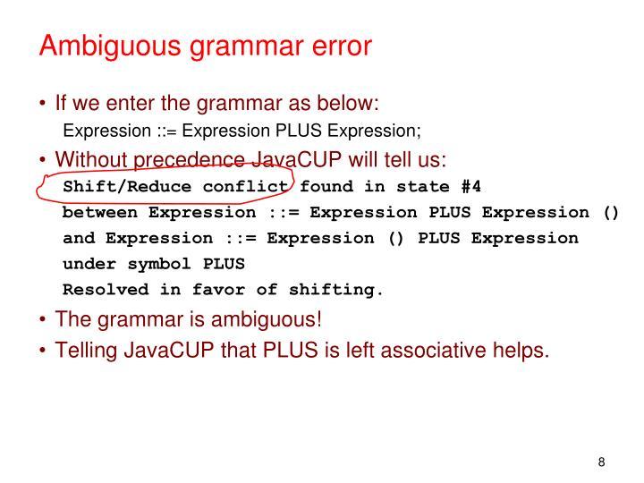 Ambiguous grammar error