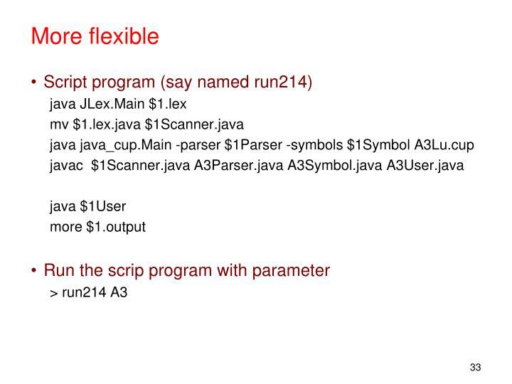 More flexible