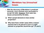 mendeleev has unresolved issues