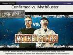 confirmed vs mythbuster