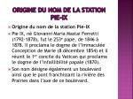 origine du nom de la station pie ix