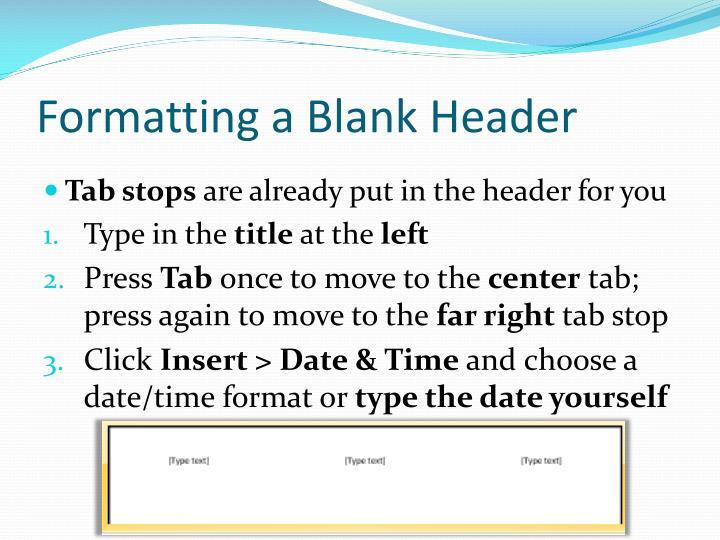 Formatting a Blank Header