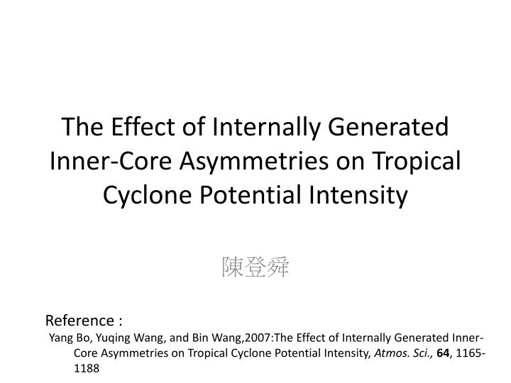 the effect of internally generated inner core asymmetries on tropical cyclone potential intensity n.