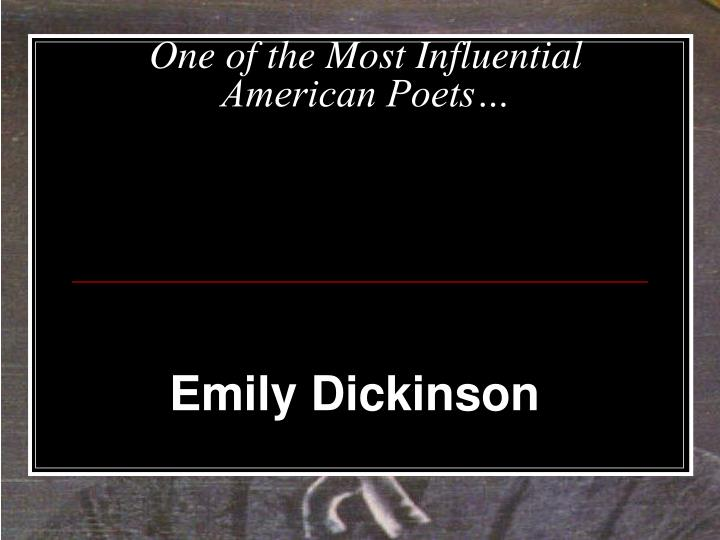 a biography of emily dickinson born in amherst massachusetts as one of the most influential poets