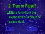 2 true or false