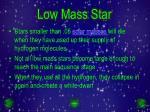 low mass star