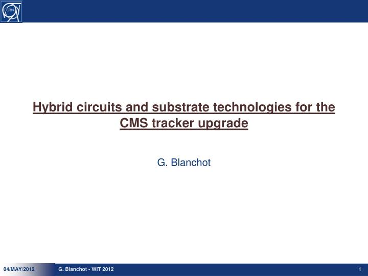 hybrid circuits and substrate technologies for the cms tracker upgrade n.